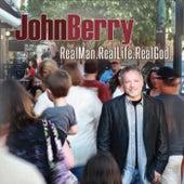 Real Man. Real Life. Real God by John Berry