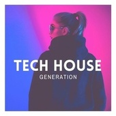 Tech House Generation by Various Artists