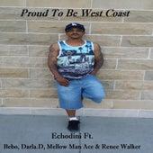 Proud To Be West Coast (feat. Mellow Man Ace, bebo, Renee Walker & Darla D) by Echodini