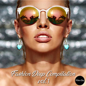 Fashion Deep Compilation, Vol. 1 (Deep House Mix) by Various Artists