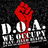 We Occupy (feat. Jello Biafra) by D.O.A.