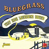 Bluegrass - That High Lonesome Sound by Various Artists