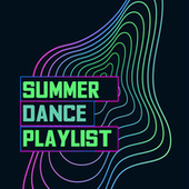 Summer Dance Playlist by Various Artists