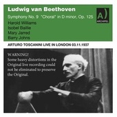 Beethoven Symphony No. 9 Toscanini live in London 1937 by BBC Symphony Orchestra