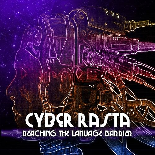 Cyber Rasta Reaching The Language Barrier Platinum Edition by Various Artists