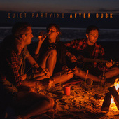 Quiet Partying After Dusk: Chillin' with Friends, Chill Out Lounge Music, Relaxing Beats by Chillout Lounge Relax