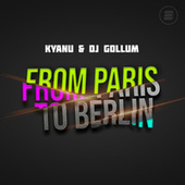 From Paris to Berlin von Kyanu