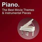 Piano. The Best Movie Themes & Instrumental Pieces by Elise Bechstein