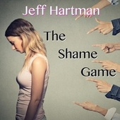 The Shame Game by Jeff Hartman