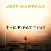 The First Time by Jeff Hartman