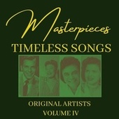 Masterpieces: Timeless Songs, Vol. 4 by Various Artists