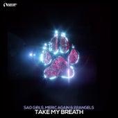 Take My Breath von Sad Girls
