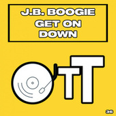 Get On Down by J.B Boogie