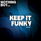 Nothing But... Keep It Funky, Vol. 03 de Various Artists
