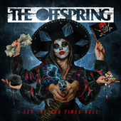 Let The Bad Times Roll (Deluxe Edition) by The Offspring
