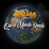 Que El Mundo Ruede by Banda El Recodo