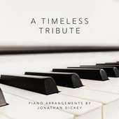 A Timeless Tribute by Jonathan Dickey