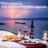 Klassische Musik für ein romantisches Dinner von Various Artists