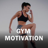 Gym Motivation by Various Artists