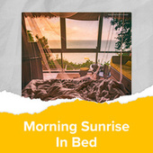 Morning Sunrise In Bed by Various Artists