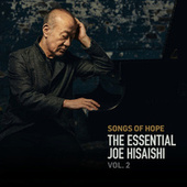 Songs of Hope: The Essential Joe Hisaishi Vol. 2 by 久石 譲