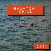 Balatoni Chill 2021 by Various Artists