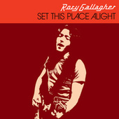 Set This Place Alight de Rory Gallagher