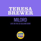 Milord (Live On The Ed Sullivan Show, May 14, 1961) de Teresa Brewer