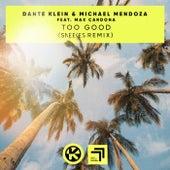 Too Good (Sneekes Remix) von Dante Klein