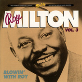 Roy Milton Vol. 3: Blowin' With Roy by Roy Milton