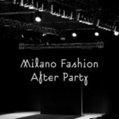 Milano Fashion After Party von Various Artists