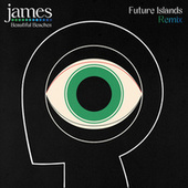 Beautiful Beaches (Future Islands Remix) de James