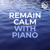 Remain Calm with Piano von Various Artists