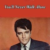 You'll Never Walk Alone de Elvis Presley