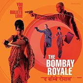 You Me Bullets Love by The Bombay Royale