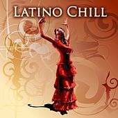 Latino Chill by Various Artists
