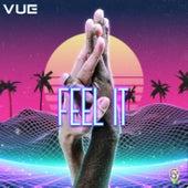 Feel It by Vue