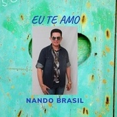 Eu Te Amo von Nando Brasil