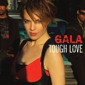Tough Love van Gala