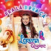Pra Lá e Pra Cá de Lorena Queiroz