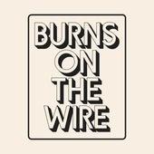 Burns on the Wire von H-burns