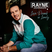 Love Drunk or Lonely by Rayne Johnson