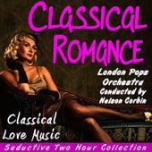 Classical Romance: Classical Love Music de The London Pops Orchestra