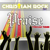 Christian Rock for Praise, Vol. 3 by Christian Rock Disciples