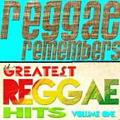 Reggae Remembers Greatest Reggae Hits, Vol. 1 by Various Artists