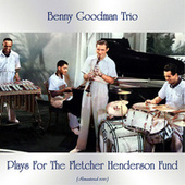 Plays for the Fletcher Henderson Fund (Remastered 2021) by Benny Goodman