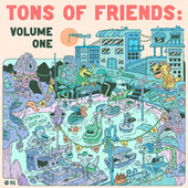 Tons of Friends: Volume One by Various Artists
