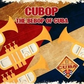 Cubop: The Bebop of Cuba by Machito