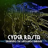 Cyber Rasta Breaking The Language Barrier Platinum Edition de Various Artists