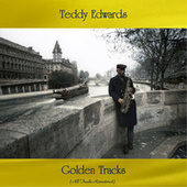 Golden Tracks (All Tracks Remastered) de Teddy Edwards